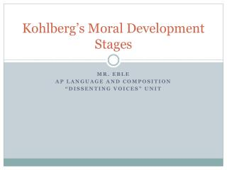 Kohlberg's Moral Development  Stages