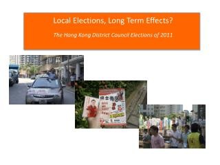 Local Elections, Long Term Effects? The Hong Kong District Council Elections of 2011