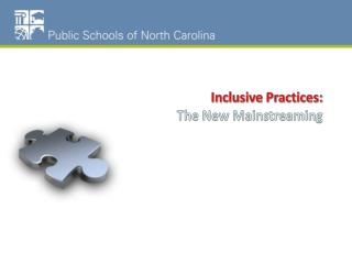 Inclusive Practices: The New Mainstreaming