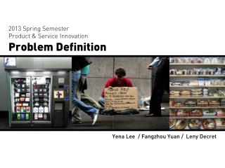 2013 Spring Semester Product  & Service  Innovation Problem Definition