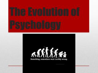 The Evolution of Psychology