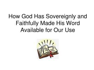 How God Has Sovereignly and Faithfully Made His Word Available for Our Use