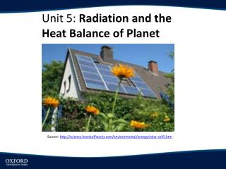 Unit 5:  Radiation and the Heat Balance of Planet Earth