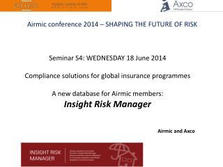 Seminar  S4:  WEDNESDAY 18 June 2014  Compliance  solutions for global insurance programmes