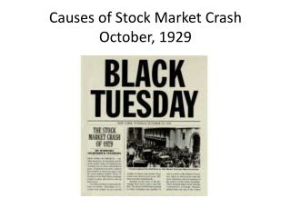 Causes of Stock Market Crash October, 1929
