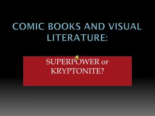 Comic Books and Visual Literature: