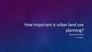 How Important is urban land use planning?