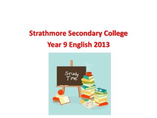 Strathmore Secondary College Year 9 English 2013