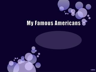 My Famous Americans