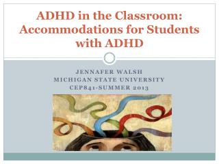 ADHD in the Classroom: Accommodations for  Students with ADHD