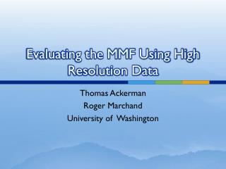 Evaluating the MMF Using High Resolution Data