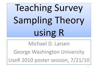 Teaching Survey Sampling Theory using R