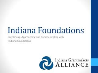 Indiana Foundations