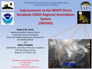 Improvements to the IMAPP Direct Broadcast CIMSS Regional Assimilation System (DBCRAS)