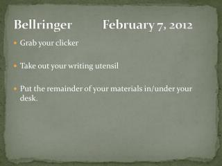 Bellringer		February  7, 2012