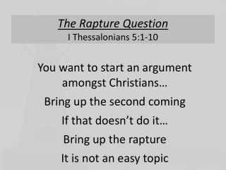 The Rapture Question I  Thessalonians  5:1-10