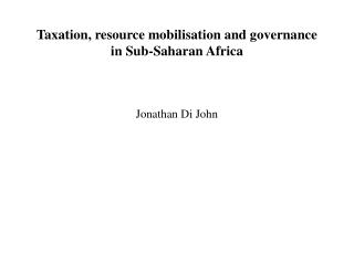 Taxation, resource mobilisation and governance  in Sub-Saharan Africa