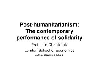 Post-humanitarianism: The contemporary   performance of solidarity