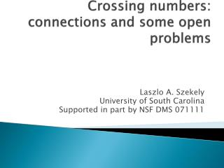 Crossing numbers:  connections and some open problems