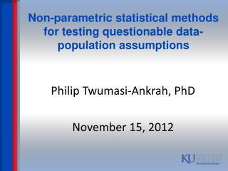 Non-parametric statistical methods for testing questionable data-population assumptions