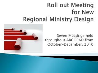 Roll out Meeting  for New  Regional Ministry Design