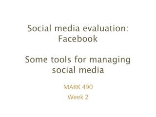 Social media evaluation:  Facebook Some tools for managing social media