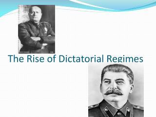 The Rise of Dictatorial Regimes