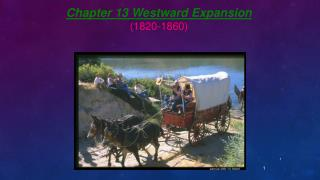 Chapter 13 Westward Expansion (1820-1860)
