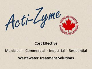 Cost Effective  Municipal ~ Commercial ~ Industrial ~ Residential Wastewater Treatment Solutions