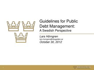 Guidelines  for Public Debt Management:  A Swedish Perspective
