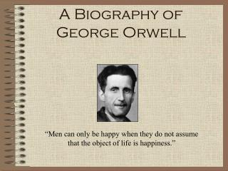 A Biography of George Orwell