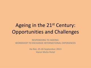 Ageing in the 21 st  Century: Opportunities and Challenges