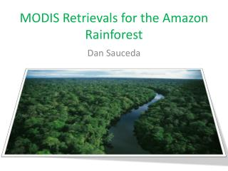 MODIS Retrievals for the Amazon Rainforest