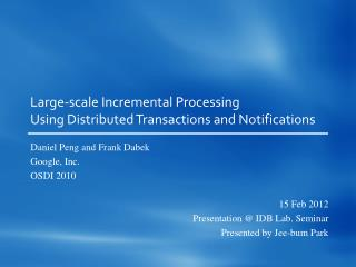 Large-scale Incremental Processing Using Distributed Transactions and Notifications