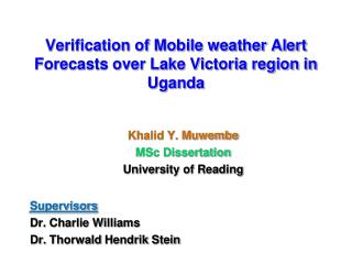 Verification of Mobile weather Alert Forecasts over Lake Victoria region in Uganda