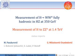 Measurement of H →  WW* fully hadronic  in HZ at 350  GeV Measurement of H to ZZ* at 1.4  TeV