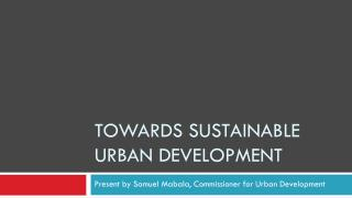 Towards Sustainable urban development