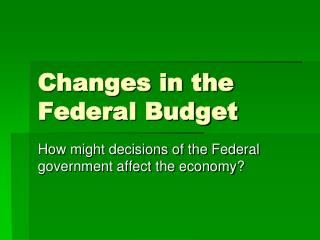 Changes in the Federal Budget