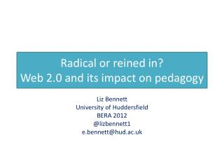 Radical or reined in?  Web 2.0 and its impact on pedagogy
