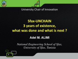 University  Chair of Innovation Sfax-UNCHAIN 3  years  of existence,