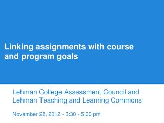 Linking assignments with course and program goals