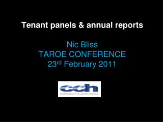 Tenant panels & annual reports Nic  Bliss TAROE CONFERENCE 23 rd  February 2011