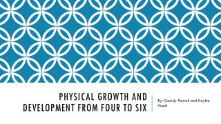 Physical Growth and development from four to six
