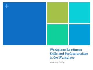 Workplace Readiness Skills and Professionalism in the Workplace
