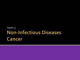 Non-Infectious Diseases Cancer
