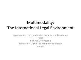 Multimodality : The International Legal Environment