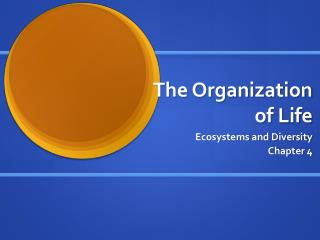 The Organization of Life