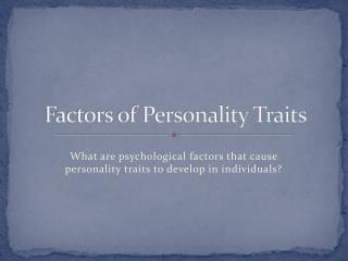 Factors of Personality Traits