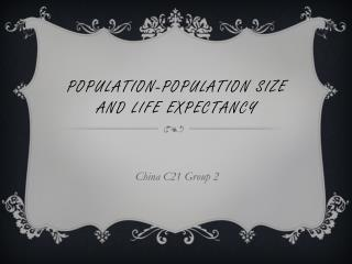 Population-population size and life expectancy