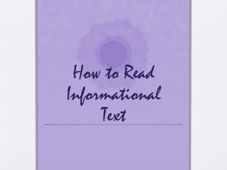 How to Read Informational  Text